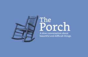 The Porch Magazine